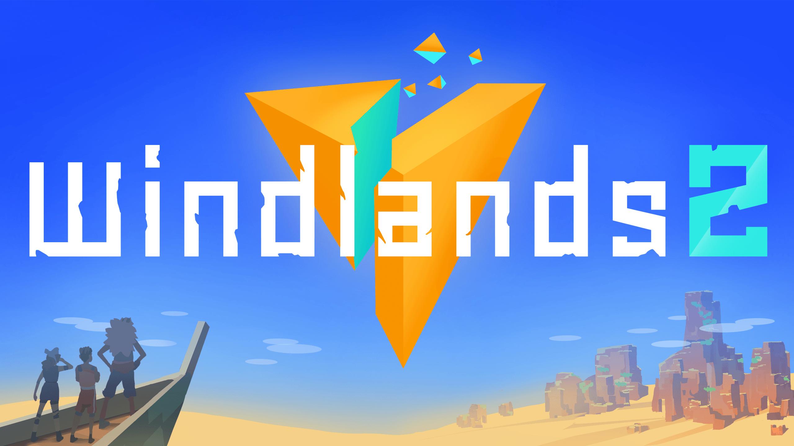 Windlands 2 Bemutató