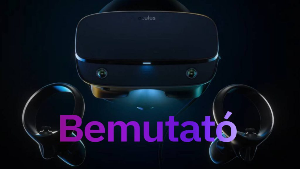 Oculus Rift S Bemutató – Minden amit az új Riftről tudnod kellhet