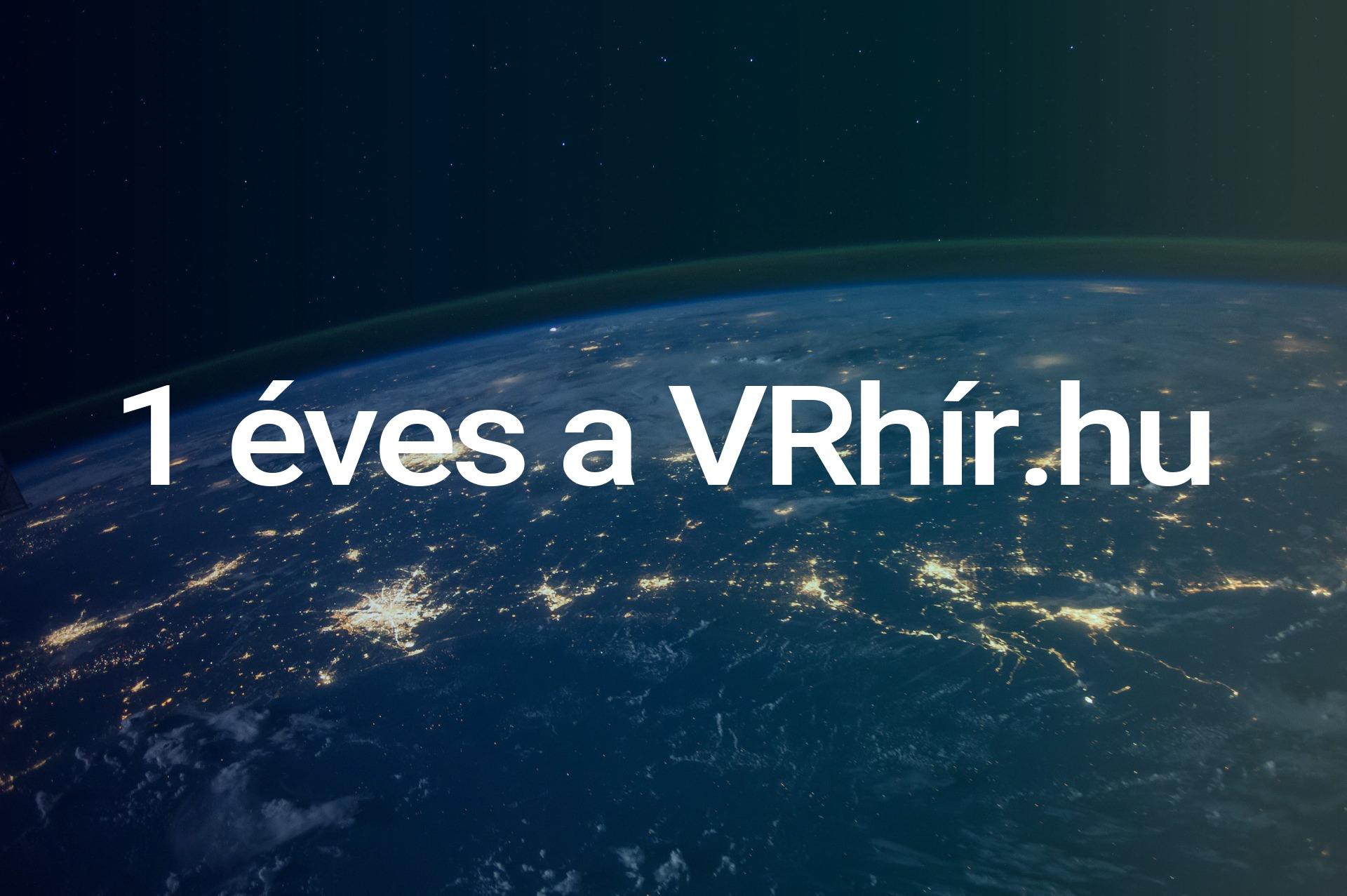 1 éves a VRHír, nyereményjátékok, a kérdőív eredménye, statisztikák és Rift S Bemutató!