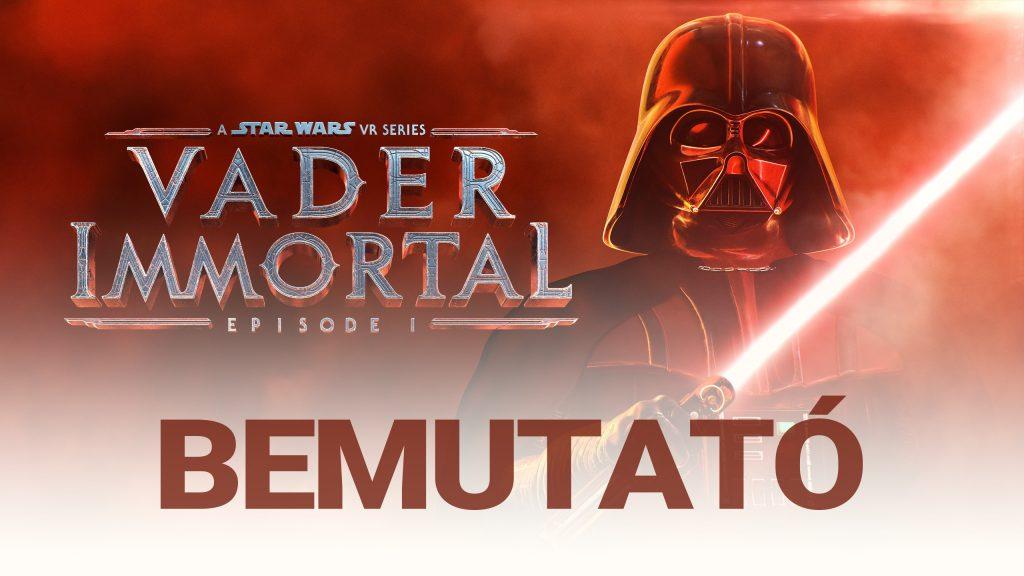 STAR WARS – Vader Immortal Episode 1 Bemutató