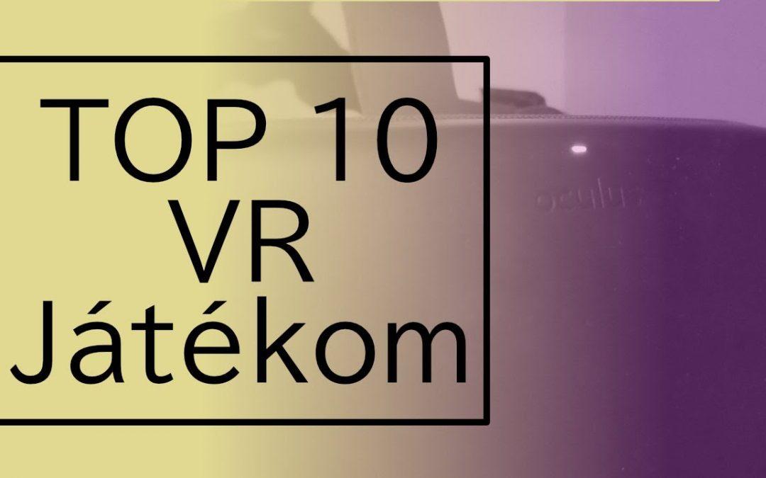 TOP 10+1 kedvenc VR játékom és alkalmazásom