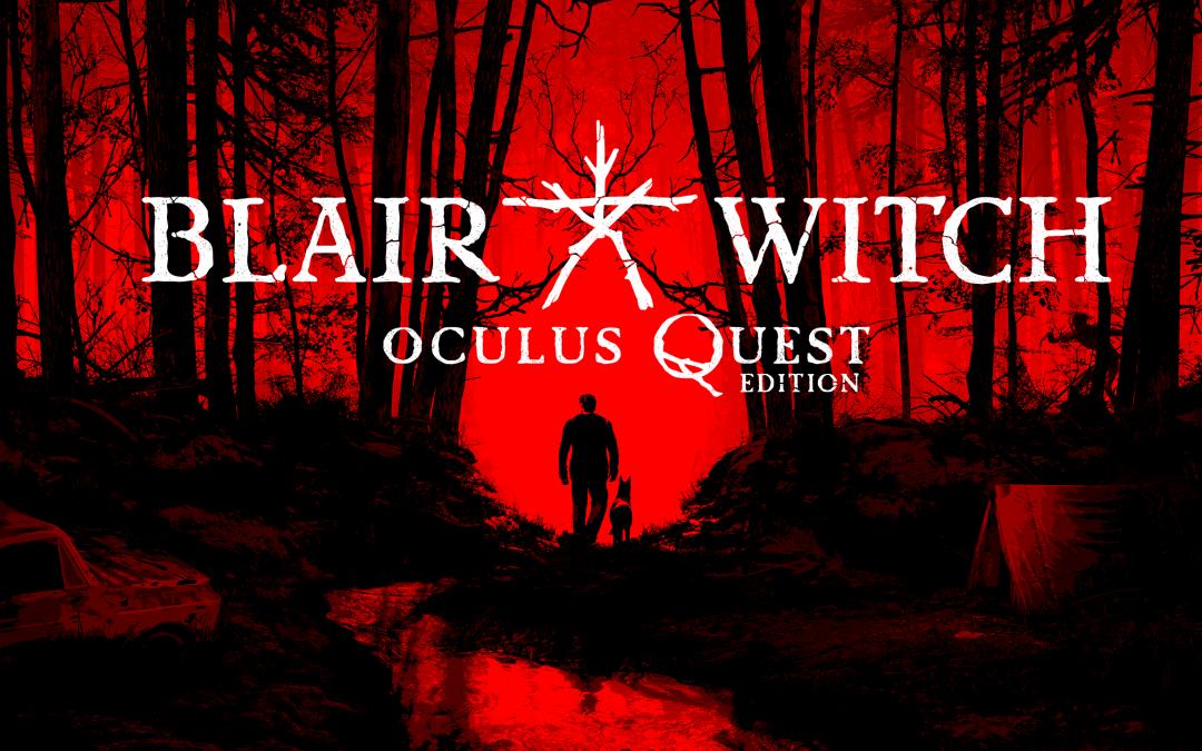 Blair Witch – Oculus Quest 2 Bemutató