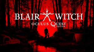 Blair Witch – Oculus Quest 2 Bemutató