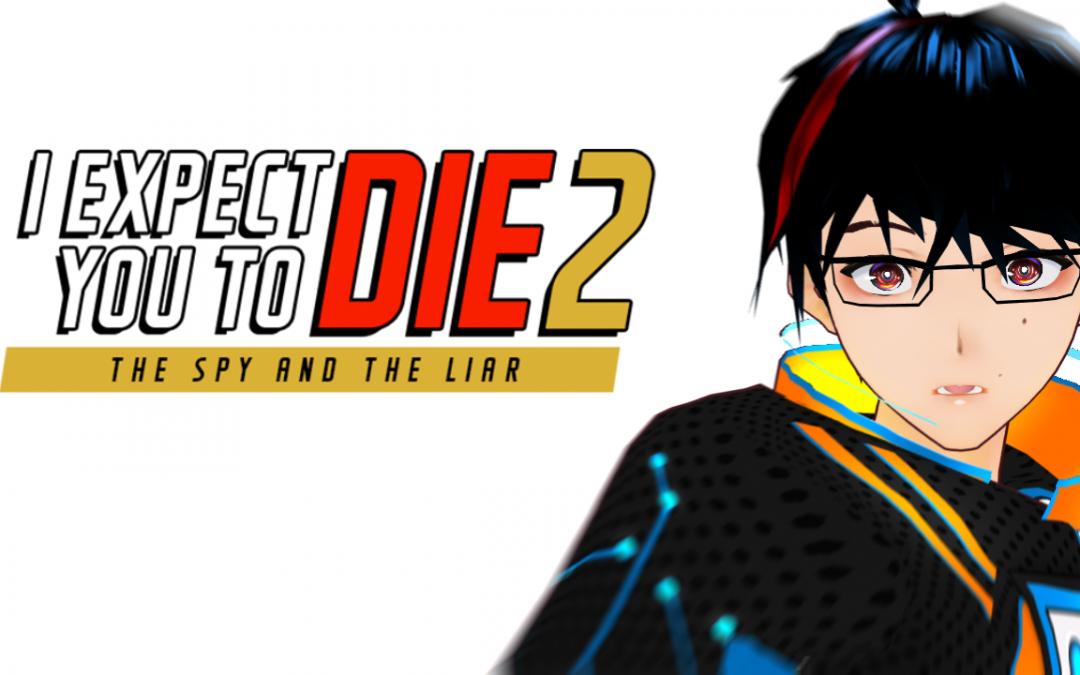 I Expect You To Die 2 Bemutató